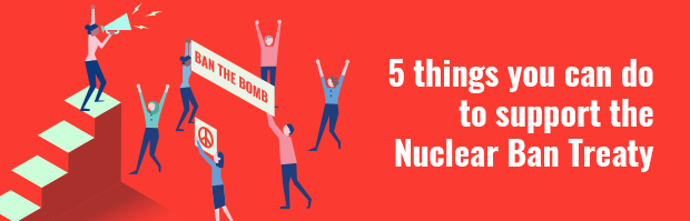 5 things you can do to support the nuclear ban
